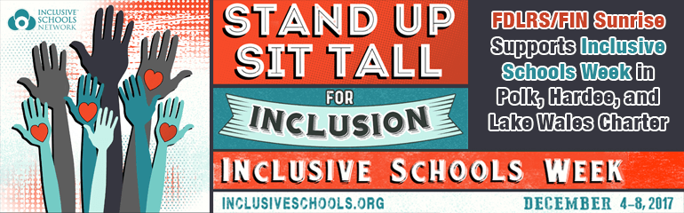 FDLRS/FIN Sunrise supports Inclusive Schools Week in Polk, Hardee, and Lake Wales Charter Districts